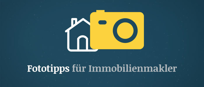Fototipps für Immobilienmakler – So gelingen perfekte Bilder für das Exposé