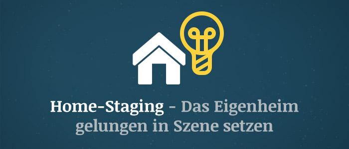 Home Staging – So wird das Eigenheim gelungen in Szene gesetzt
