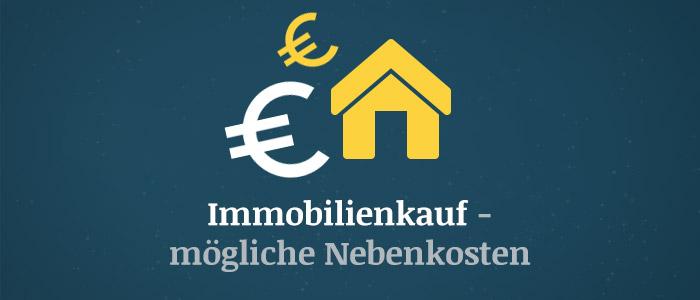 Immobilienkauf – Mögliche Nebenkosten