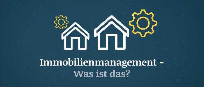 Immobilienmanagement – Was ist das?