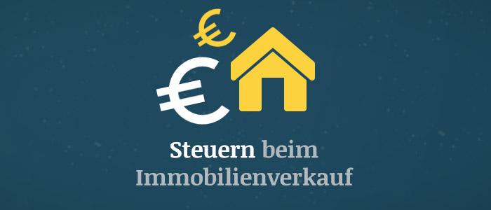 Steuern beim Immobilienverkauf – Das sollten Immobilienmakler und Verkäufer wissen!